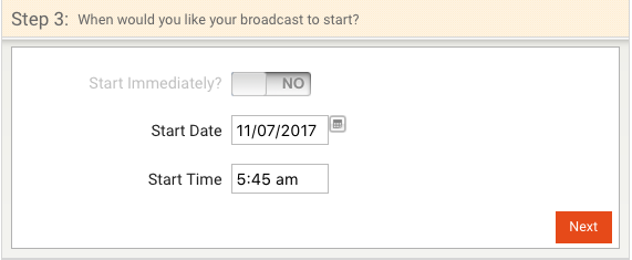 When prompted to schedule the broadcast, a user has selected a future start date and time