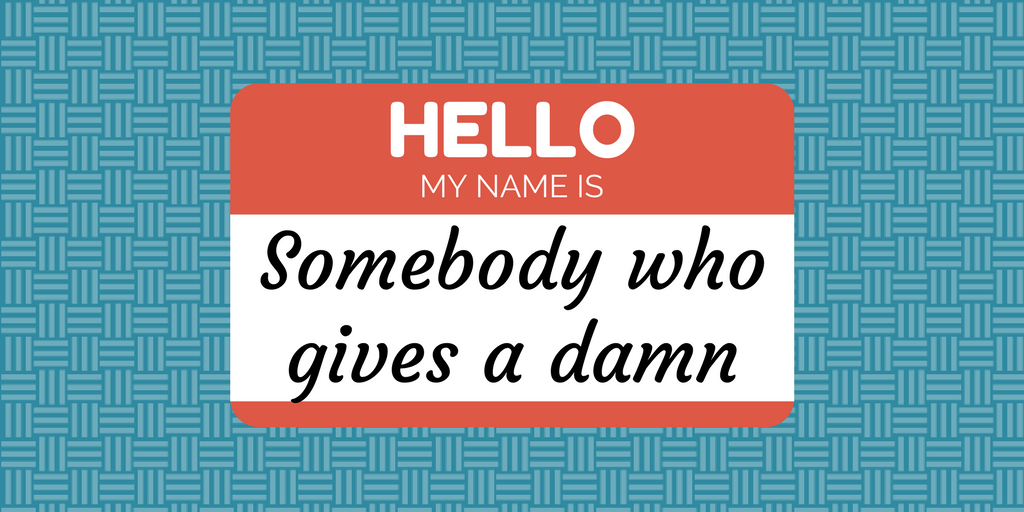 Hello, I'm somebody who gives a damn