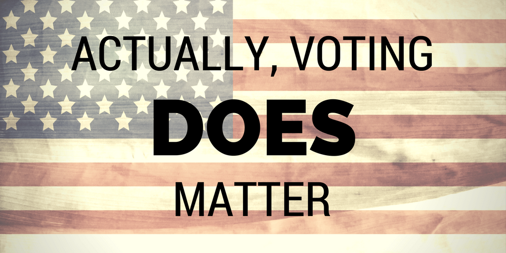 Actually, voting does matter